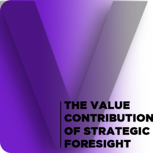 The value contribution of strategic foresight Insights from an empirical study of large European companies